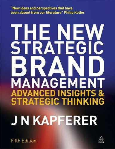 The New Strategic Brand Management (New Strategic Brand Management: Creating & Sustaining Brand Equity)