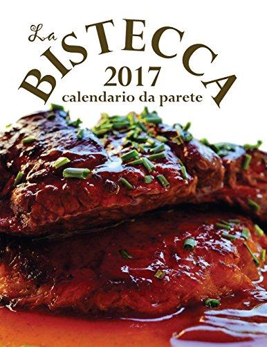 La Bistecca 2017 calendario da parete (Edizione Italia) (Aberdeen Regale)