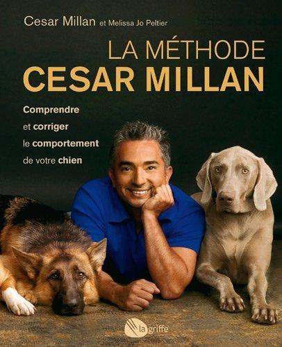 La mthode Cesar Millan de Millan, Cesar (2012) Broch
