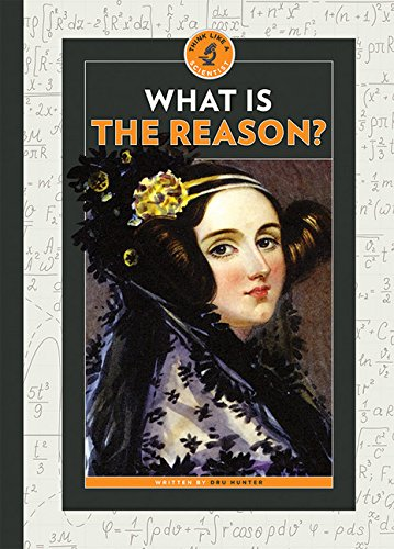 What Is the Reason? (Think Like a Scientist)
