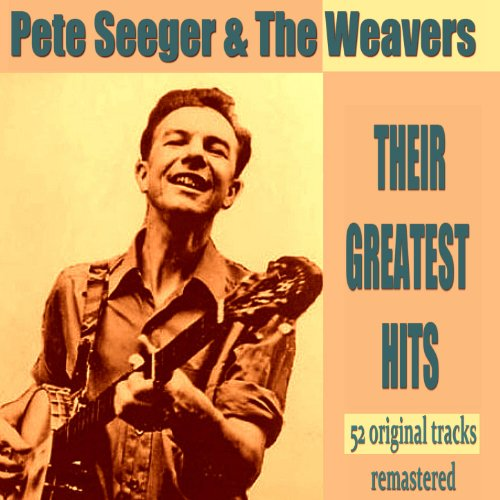 Pete Seeger with the Weavers -...