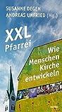 XXL-Pfarrei – Wie Menschen Kirche entwickeln