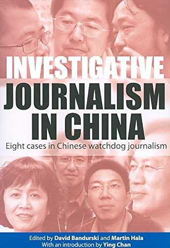 [Investigative Journalism in China: Eight Cases in Chinese Watchdog Journalism] (By: David Bandurski) [published: August, 2010]