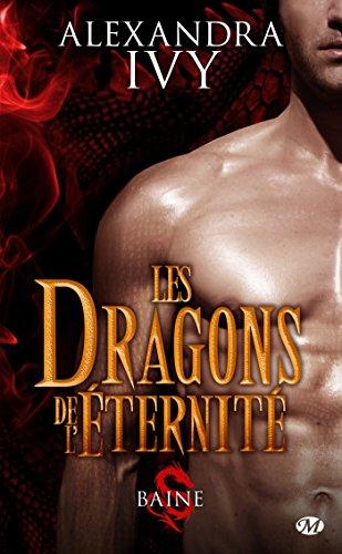 Les Dragons de l'éternité, Tome 1: Baine par Alexandra Ivy