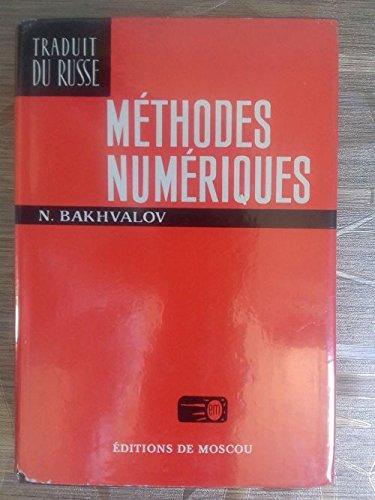 Méthodes numériques : Analyse, algèbre, équations différentielles ordinaires