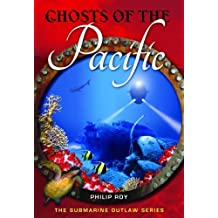 Ghosts of the Pacific (Submarine Outlaw) by Philip Roy (2011-09-01)