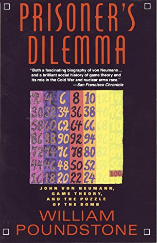Prisoner's Dilemma: John Von Neumann, Game Theory and the Puzzle of the Bomb (English Edition)