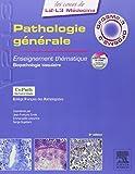 Pathologie générale: Enseignement thématique - Biopathologie tissulaire, illustrations et moyens d'exploration...