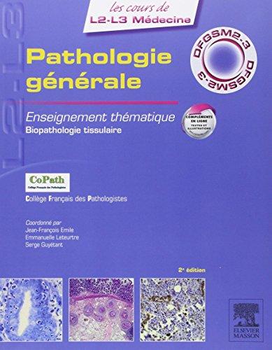 Pathologie générale: Enseignement thématique - Biopathologie tissulaire, illustrations et moyens d'exploration