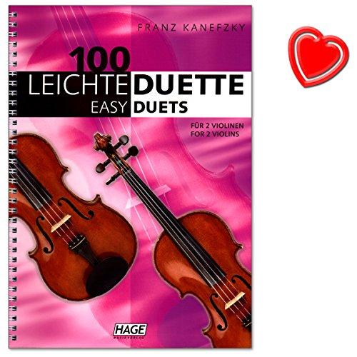 100 Leichte Duette für 2 Violinen : Notenbuch in C - Lustige Walzer, Ländler, klassische Melodien, Lieder aus aller Welt, Evergreens und Weihnachtslieder - Notenbuch mit Notenklammer