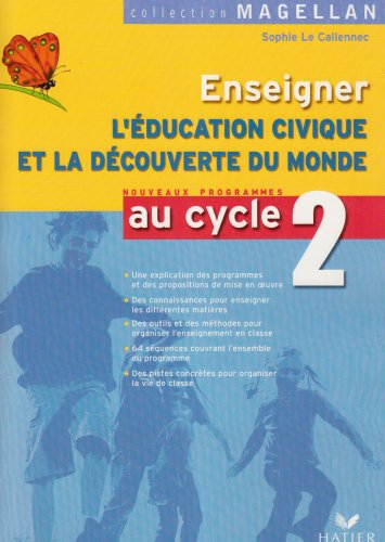 Enseigner l'éducation civique et la découverte du monde au cycle 2 par Sophie Le Callennec
