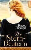 Die Sterndeuterin: Historischer Roman