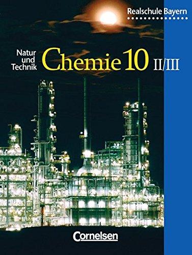 Natur und Technik - Chemie (Ausgabe 2001) - Realschule Bayern: 10. Jahrgangsstufe: Wahlpflichtfächergruppe II/III - Schülerbuch