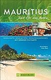 Bruckmann Reiseführer Mauritius: Zeit für das Beste. Highlights, Geheimtipps, Wohlfühladressen. Inklusive Faltkarte zum Herausnehmen.
