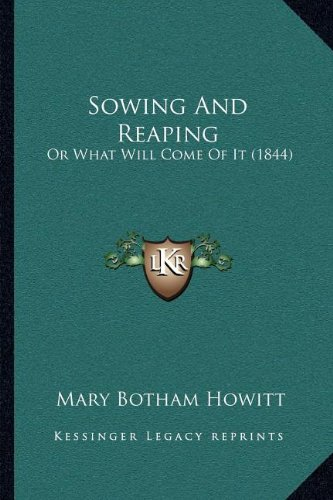 Sowing and Reaping: Or What Will Come of It (1844)