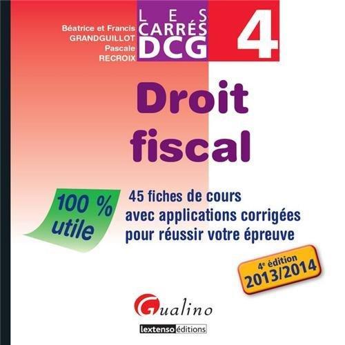 DCG 4 Droit fiscal : 45 fiches de cours avec applications corrigées pour réussir votre épreuve