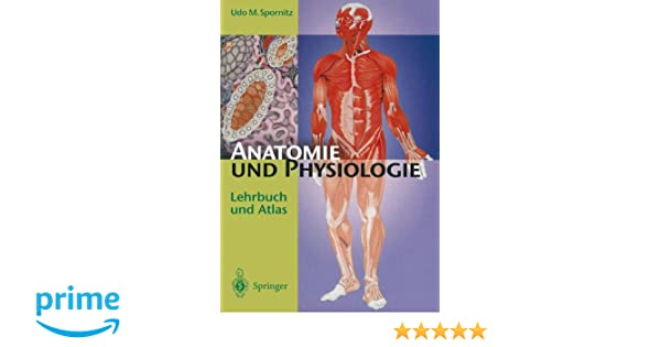 Anatomie und Physiologie: Lehrbuch und Atlas: Amazon.de: Udo M ...