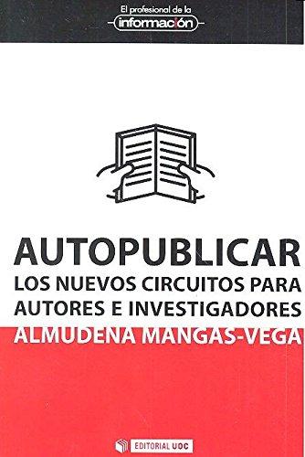 Autopublicar: Los nuevos circuitos para autores e investigadores (EPI) por Almudena Mangas-Vega