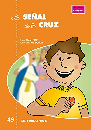 Descargar Libro La señal de la cruz (Pósters catequistas) de Álvaro Ginel Vielva