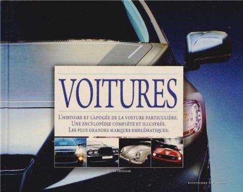 L'encyclopédie Voitures de rêve : Toutes les merveilles de l'automobile par Peter Henshaw