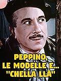 """Peppino, le modelle e """"chella llà"""""""