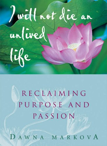I Will Not Die An Unlived Life: Reclaiming Passion and Purpose (English Edition)