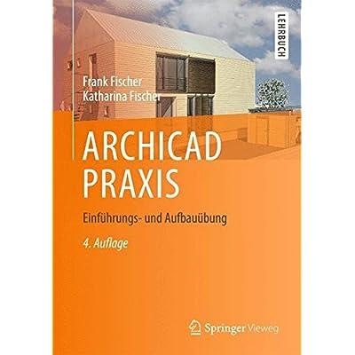 archicad praxis einfuhrungs und aufbauubung