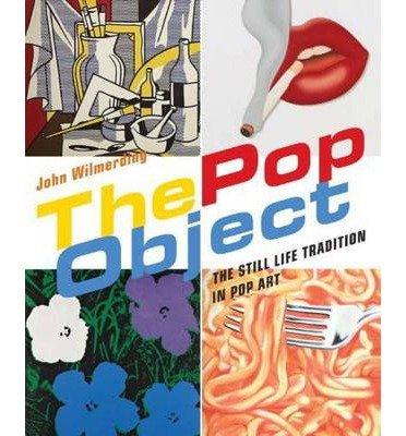[(The Pop Object: The Still Life Traditi...