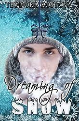 Dreaming of Snow by Teodora Kostova (2014-12-10)