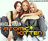Whole Again (2000 Recording) [CD 1] [CD 1] By Atomic Kitten (2001-01-29) -