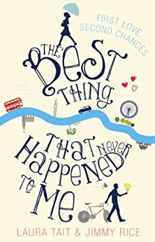 The Best Thing That Never Happened To Me by [Tait, Laura, Rice, Jimmy]