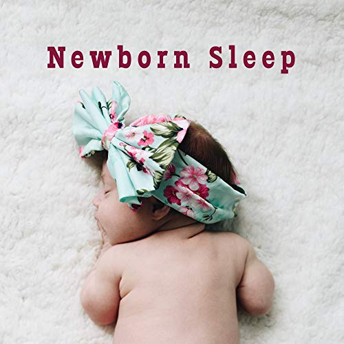 Newborn Sleep: Sweet Music for Baby, Bedtime Baby, Calming Sounds at Night, Relaxing Lullabies for Babies, Cradle Songs 2019, Lounge (Lullaby Baby-lounge)