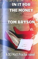 IN IT FOR THE MONEY: A DCI Matt Proctor novel (Matt Proctor novels Book 2)