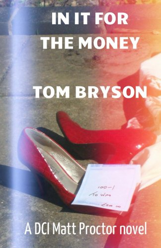 ebook: IN IT FOR THE MONEY: A DCI Matt Proctor novel (Matt Proctor novels Book 2) (B00K227784)