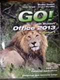 GO! with Microsoft Office 2013 Volume 1 INFS 1010 Computer Applications Chattanooga State Comm. College by Shelley Gaskin (2014-08-02)