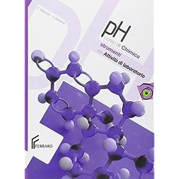 Ph. Manuale Di Chimica. Con Attività Di Laboratorio. Con Espansione Online. Per Le Scuole Superiori