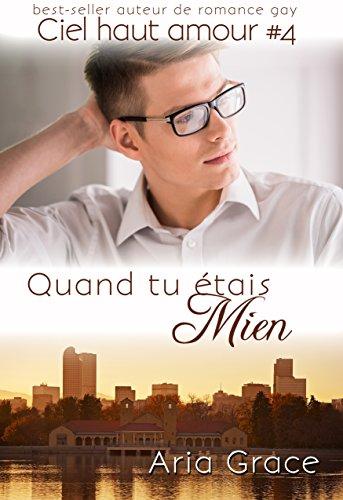 Quand tu étais Mien (ciel haut amour t. 4)