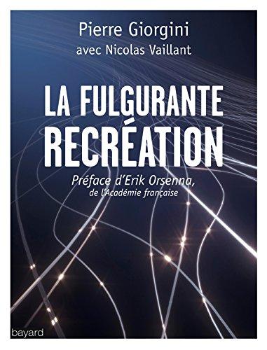 La fulgurante recration (Essais religieux divers)