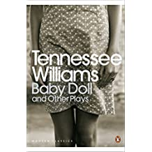 Baby Doll and Other Plays (Penguin Modern Classics) by Tennessee Williams (2009-06-01)