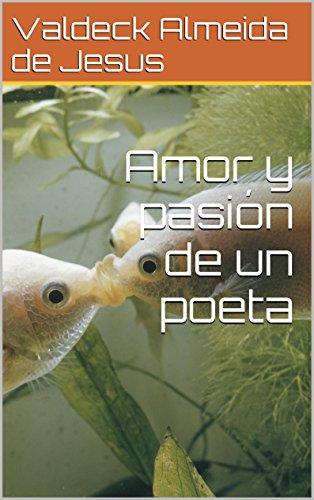 Amor y pasión de un poeta