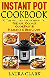 Instant Pot Cookbook: 50 Top Recipes For Instant Pot Pressure Cooker: Cook Easy, Healthy and Delicious (Instant Pot Cookbook Paleo, Instant Pot Cookbook Vegetarian, Slow Cooker, Crock pot)
