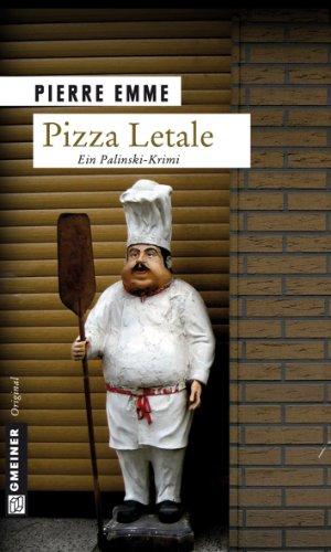 Pizza Letale: Palinskis elfter Fall (Kriminalromane im GMEINER-Verlag)