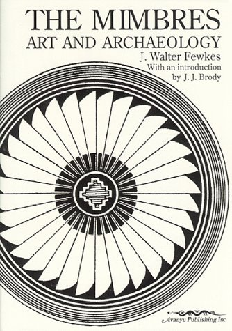 The Mimbres: Art and Archaeology by Jesse Walter Fewkes (1989-12-31)