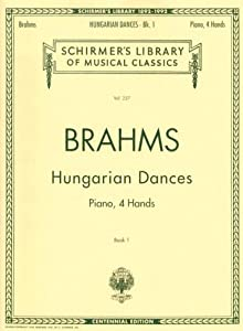 Hungarian Dances Book 1 Piano 4 Hands Schirmers Library Of Musical Classics by G. Schirmer