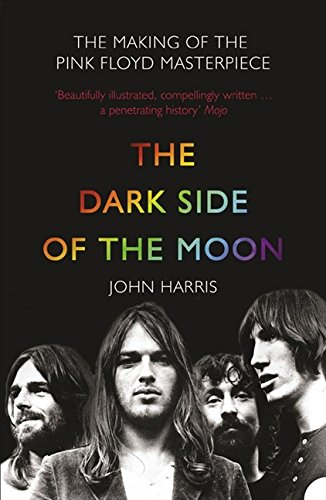 The Dark Side of the Moon: The Making of the
