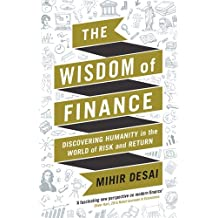 The Wisdom of Finance: Discovery Humanity in the World of Risk and Return