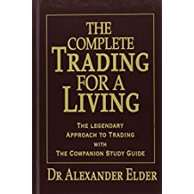 The Complete Trading for a Living: The Legendary Approach to Trading with the Companion Study Guide by Alexander Elder (2006-06-01)