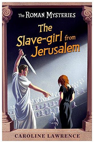 13 The Slave-girl from Jerusalem (The Roman Mysteries)