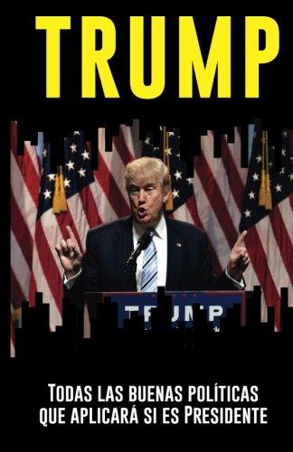 TRUMP: todas las buenas políticas que aplicará si es Presidente: Un análisis objetivo e independiente por el IIPR