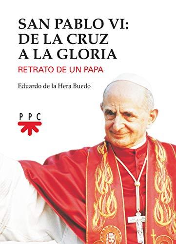 San Pablo VI. De la cruz a la gloria (Fuera de Colección) por Eduardo de la Hera Buedo